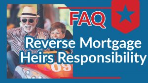 reverse mortgage heirs responsibility